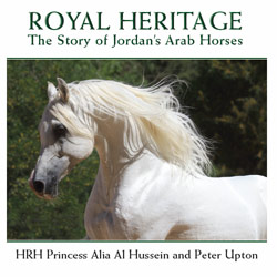 Royal Heritage, by HRH Princess Alia Al Hussein and Peter Upton